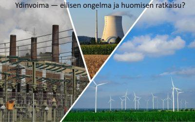 Ydinvoima — eilisen ongelma ja huomisen ratkaisu?